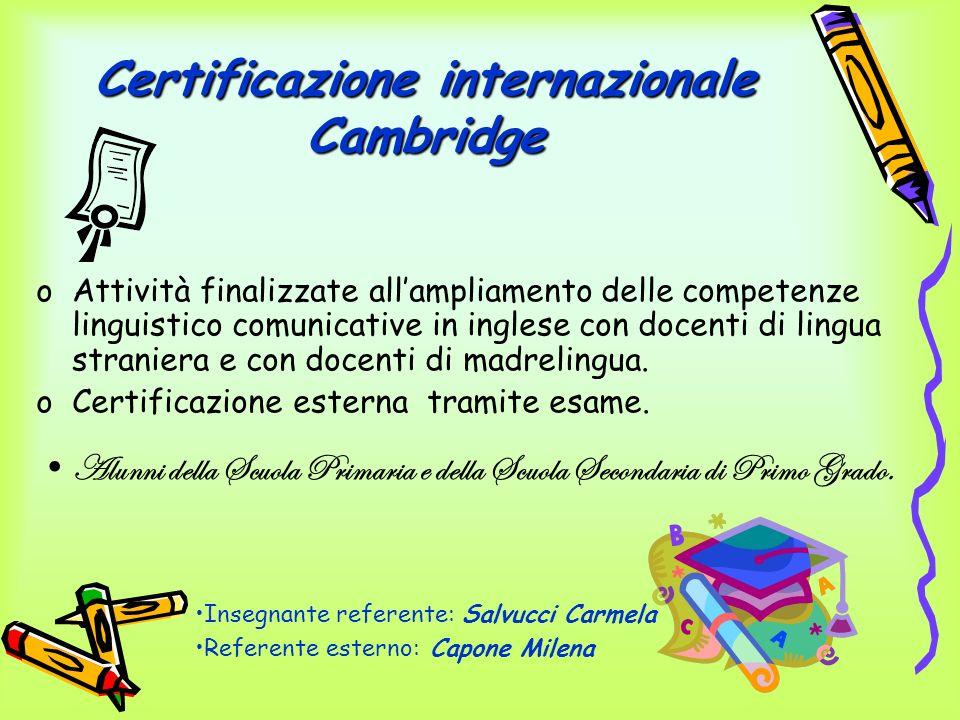 Certificazione internazionale Cambridge oAttività finalizzate allampliamento delle competenze linguistico comunicative in inglese con docenti di lingu