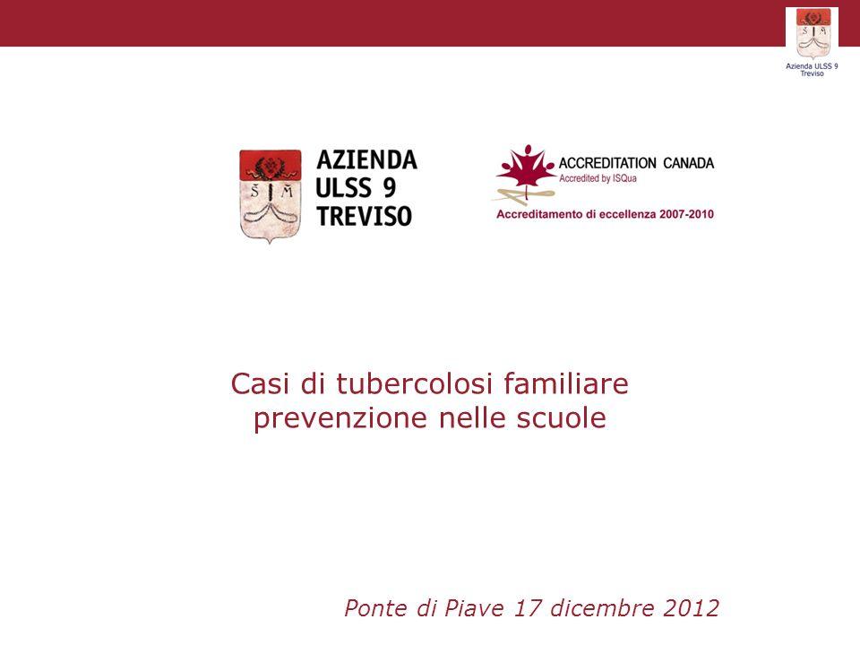 Casi di tubercolosi familiare prevenzione nelle scuole Ponte di Piave 17 dicembre 2012