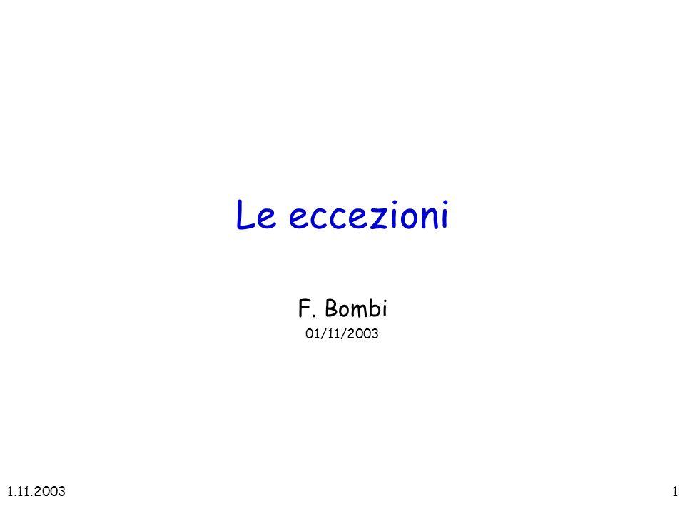 1.11.20031 Le eccezioni F. Bombi 01/11/2003