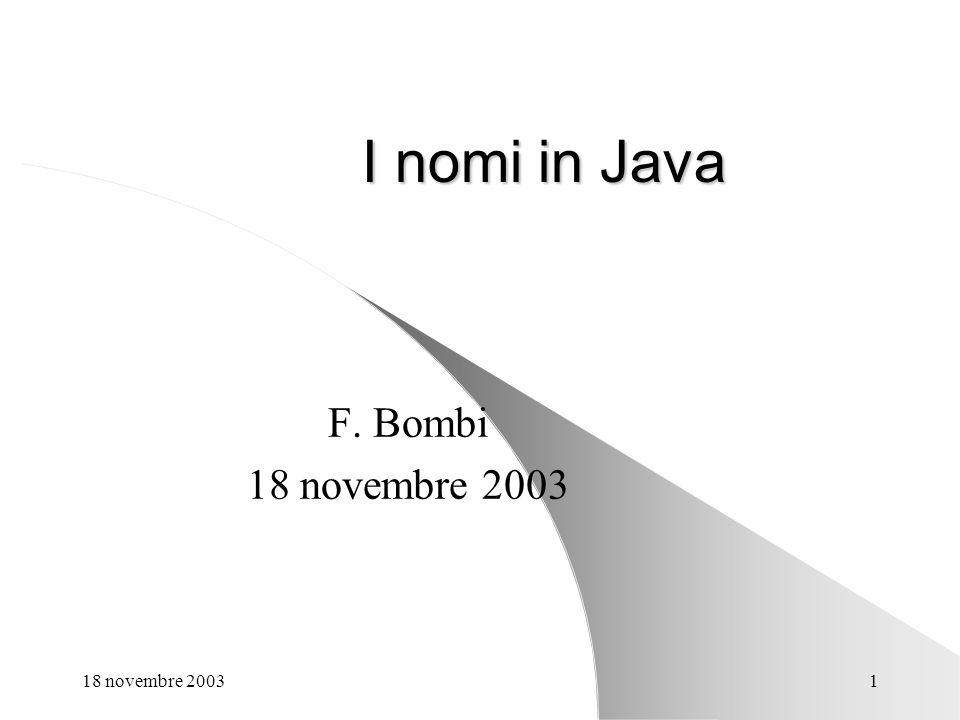 18 novembre 20031 I nomi in Java F. Bombi 18 novembre 2003