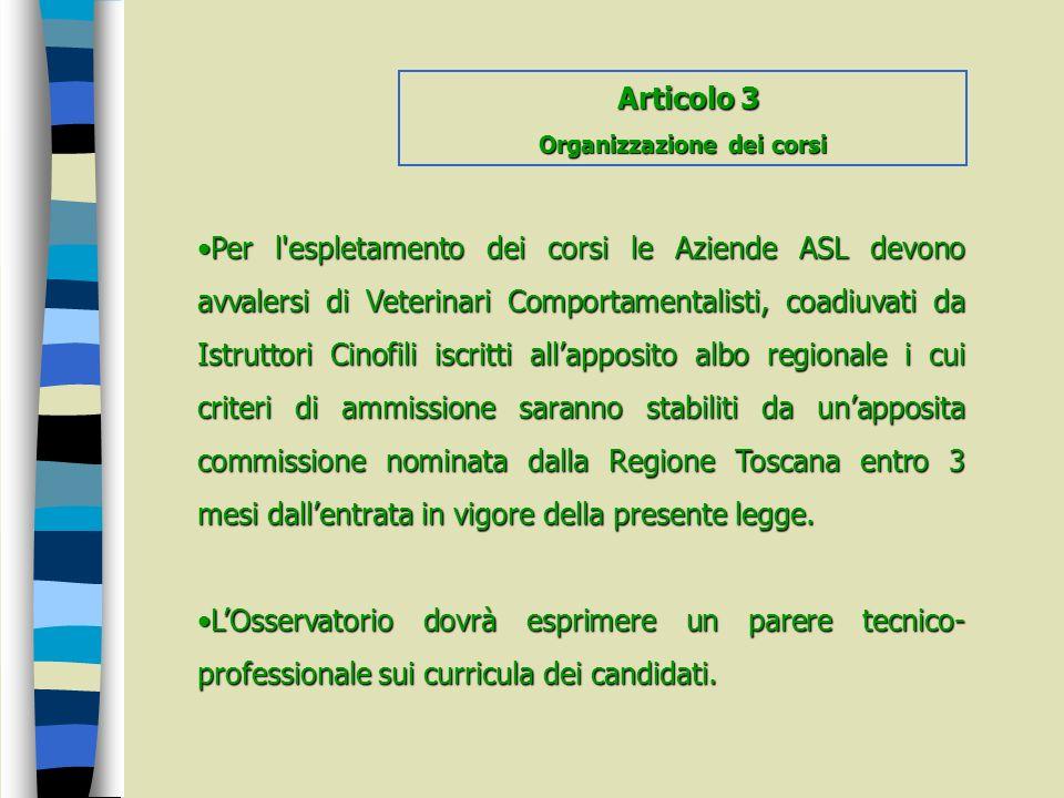 Per l'espletamento dei corsi le Aziende ASL devono avvalersi di Veterinari Comportamentalisti, coadiuvati da Istruttori Cinofili iscritti allapposito