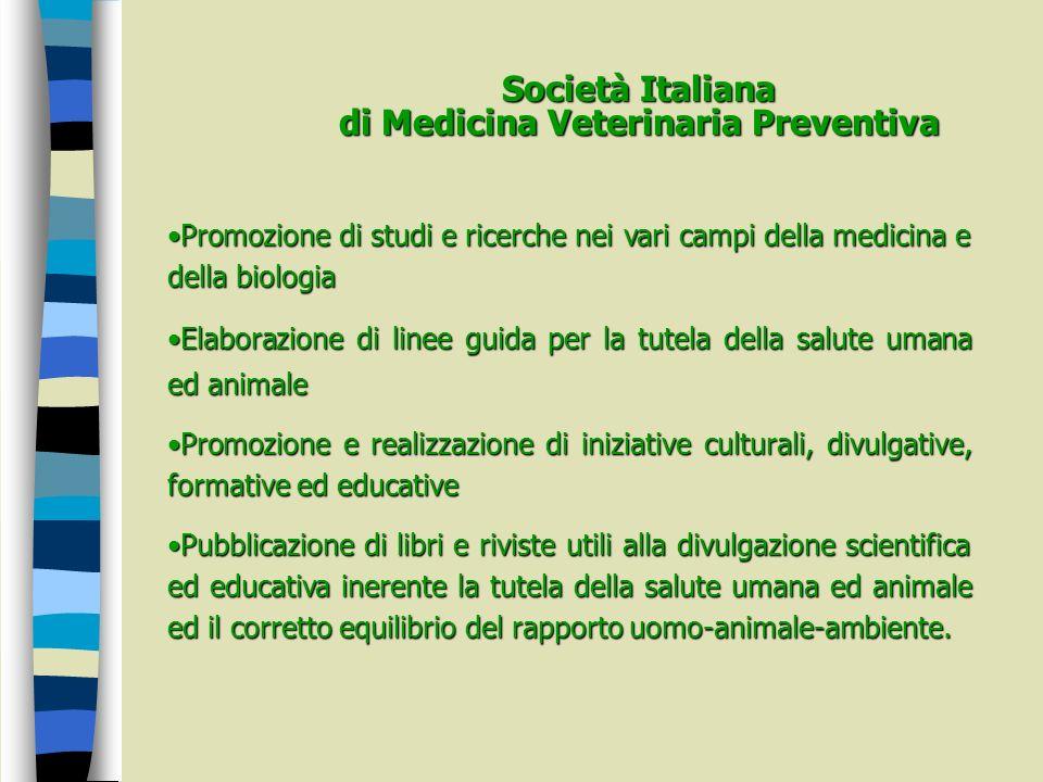 Società Italiana di Medicina Veterinaria Preventiva Promozione di studi e ricerche nei vari campi della medicina e della biologiaPromozione di studi e