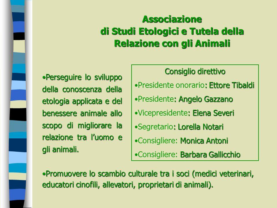 Associazione di Studi Etologici e Tutela della Relazione con gli Animali Perseguire lo sviluppo della conoscenza della etologia applicata e del beness