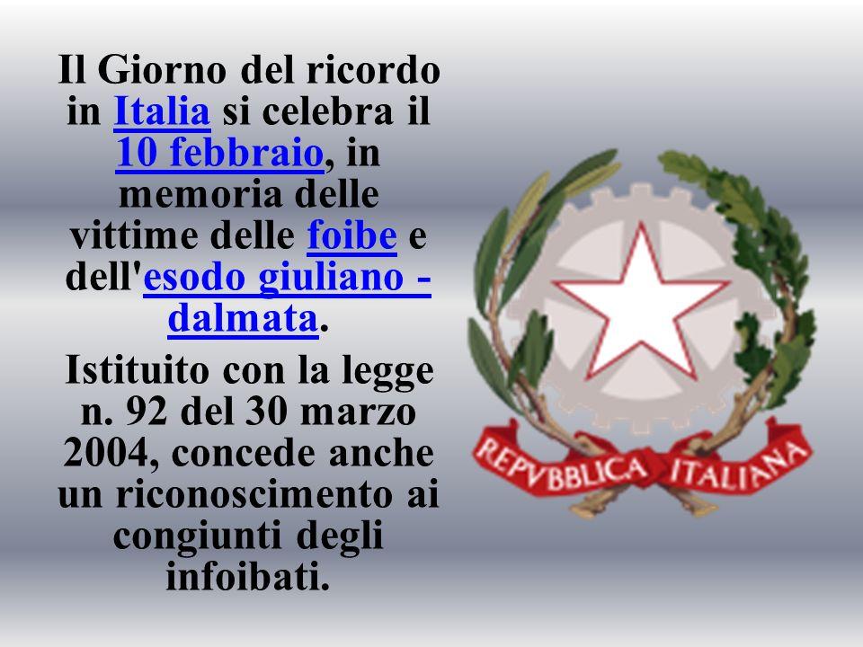 Il Giorno del ricordo in Italia si celebra il 10 febbraio, in memoria delle vittime delle foibe e dell'esodo giuliano - dalmata.Italia 10 febbraiofoib