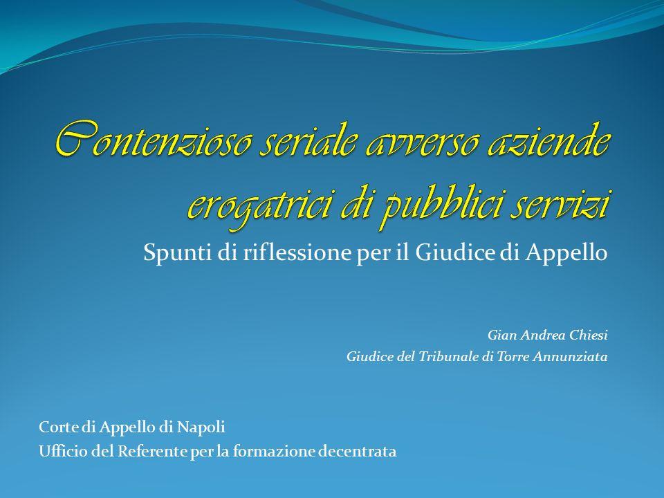 Spunti di riflessione per il Giudice di Appello Gian Andrea Chiesi Giudice del Tribunale di Torre Annunziata Corte di Appello di Napoli Ufficio del Re