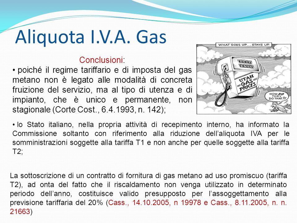 Aliquota I.V.A. Gas Conclusioni: poiché il regime tariffario e di imposta del gas metano non è legato alle modalità di concreta fruizione del servizio
