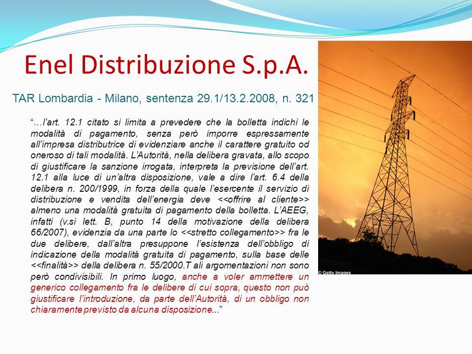Enel Distribuzione S.p.A. …lart. 12.1 citato si limita a prevedere che la bolletta indichi le modalità di pagamento, senza però imporre espressamente