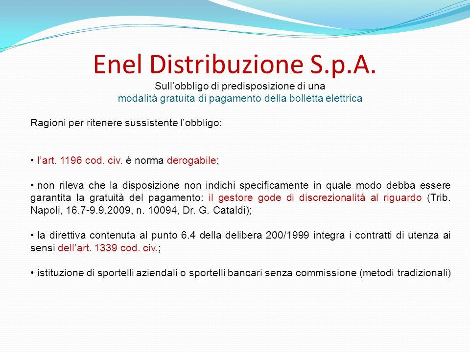 Enel Distribuzione S.p.A. Ragioni per ritenere sussistente lobbligo: lart. 1196 cod. civ. è norma derogabile; non rileva che la disposizione non indic
