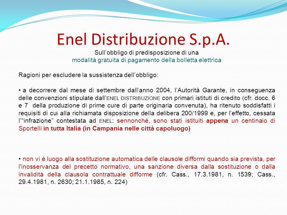 Enel Distribuzione S.p.A. Ragioni per escludere la sussistenza dellobbligo: a decorrere dal mese di settembre dallanno 2004, lAutorità Garante, in con