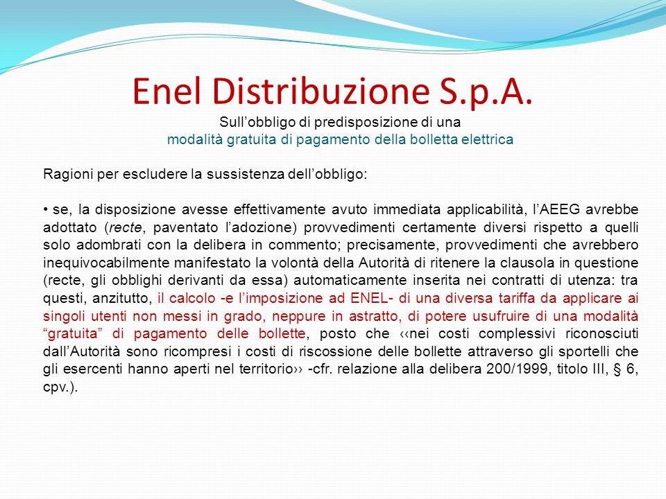 Enel Distribuzione S.p.A. Ragioni per escludere la sussistenza dellobbligo: se, la disposizione avesse effettivamente avuto immediata applicabilità, l