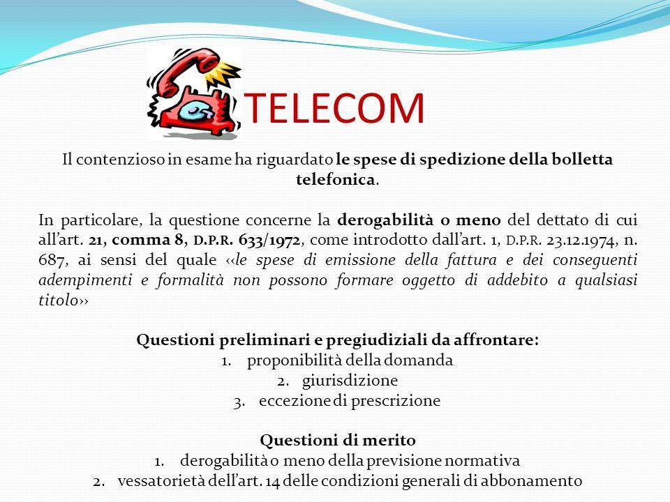 TELECOM Questioni preliminari: proponibilità della domanda Le domande aventi ad oggetto controversie comunque ricadenti nelle previsioni dellart.