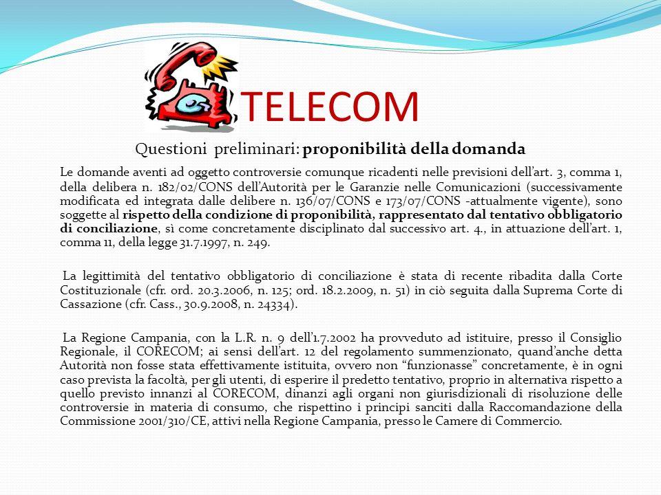 TELECOM Questioni preliminari: proponibilità della domanda Le domande aventi ad oggetto controversie comunque ricadenti nelle previsioni dellart. 3, c