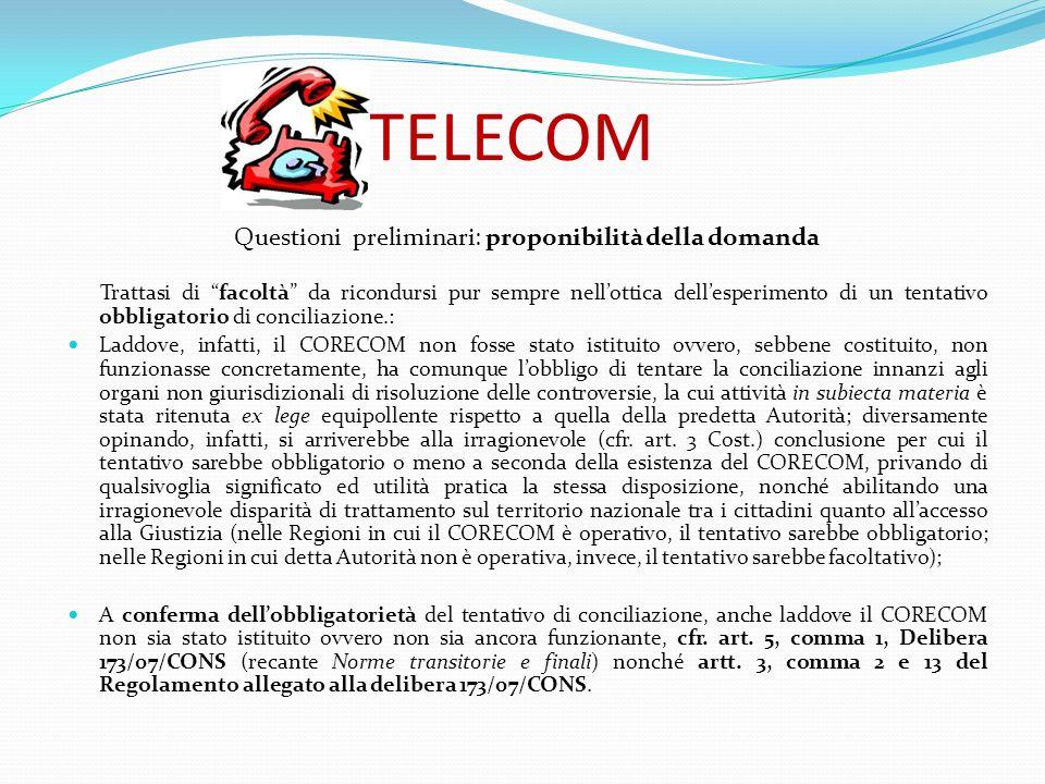 TELECOM Questioni preliminari: proponibilità della domanda Trattasi di facoltà da ricondursi pur sempre nellottica dellesperimento di un tentativo obb