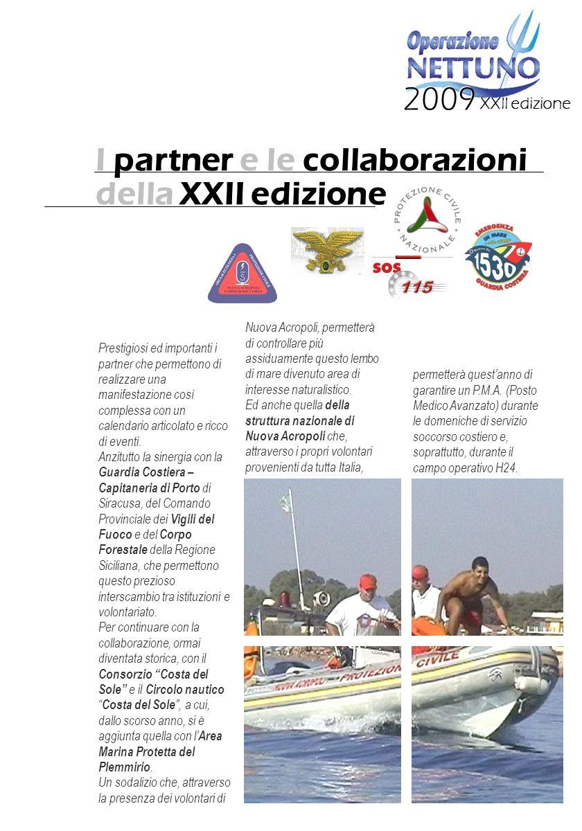 XXII edizione 2009 I partner e le collaborazioni della XXII edizione Prestigiosi ed importanti i partner che permettono di realizzare una manifestazione così complessa con un calendario articolato e ricco di eventi.
