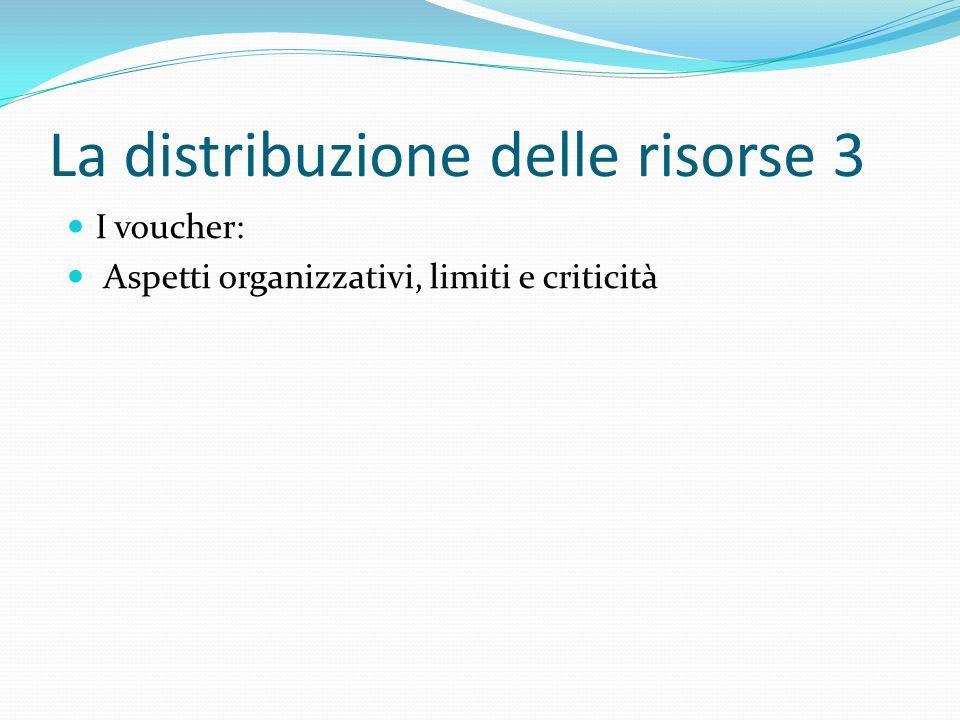La distribuzione delle risorse 3 I voucher: Aspetti organizzativi, limiti e criticità