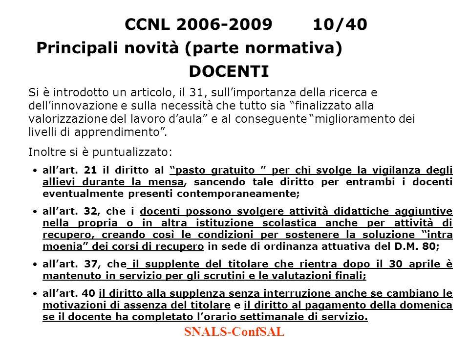 SNALS-ConfSAL CCNL 2006-200910/40 Principali novità (parte normativa) Si è introdotto un articolo, il 31, sullimportanza della ricerca e dellinnovazio