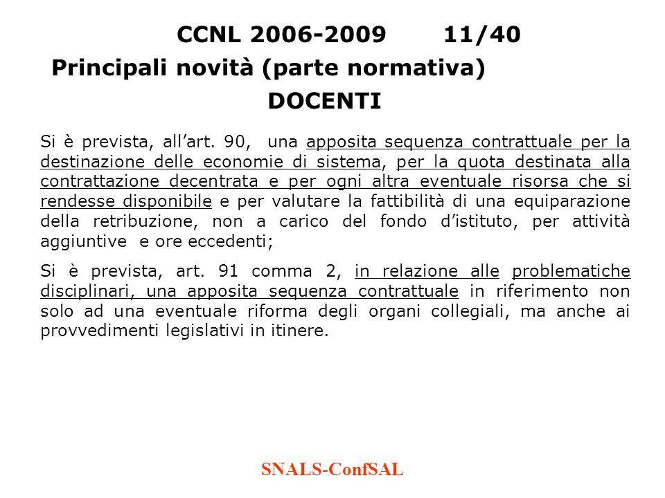 SNALS-ConfSAL Si è prevista, allart. 90, una apposita sequenza contrattuale per la destinazione delle economie di sistema, per la quota destinata alla