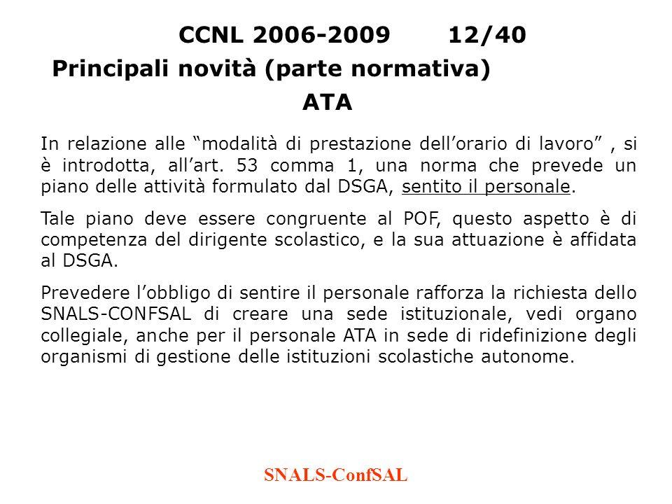 SNALS-ConfSAL In relazione alle modalità di prestazione dellorario di lavoro, si è introdotta, allart. 53 comma 1, una norma che prevede un piano dell