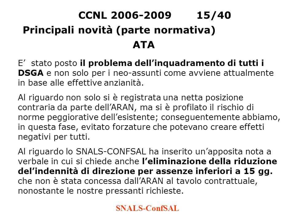 SNALS-ConfSAL E stato posto il problema dellinquadramento di tutti i DSGA e non solo per i neo-assunti come avviene attualmente in base alle effettive