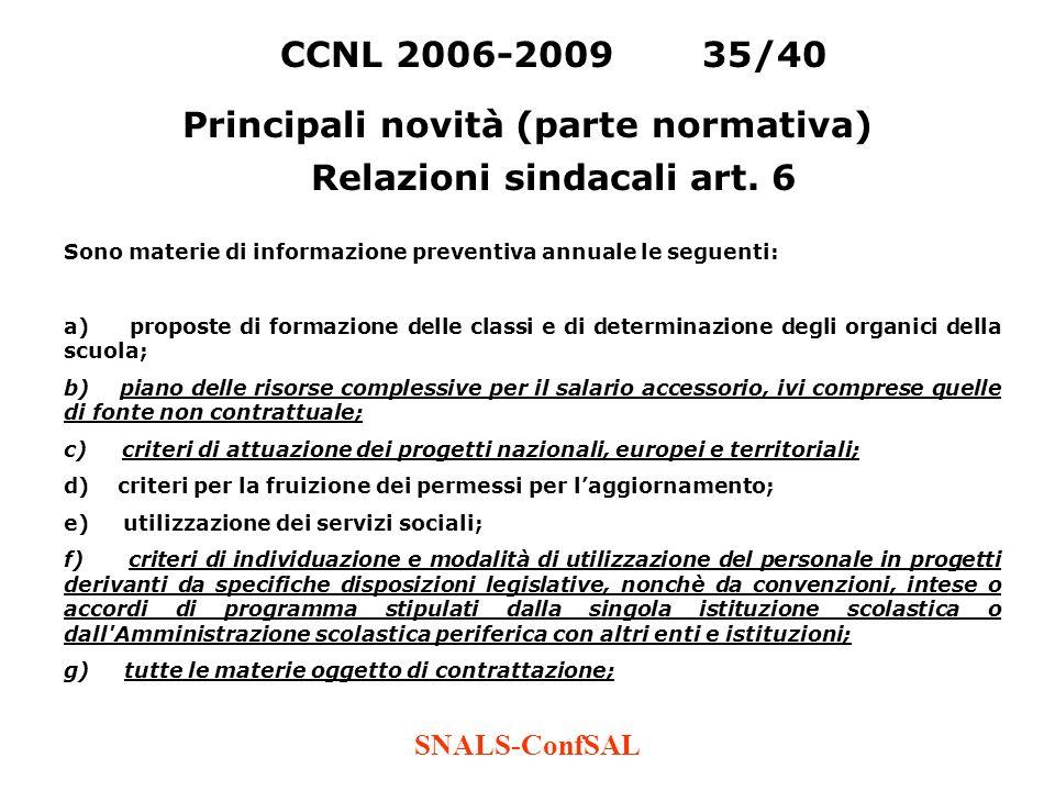SNALS-ConfSAL CCNL 2006-200935/40 Principali novità (parte normativa) Relazioni sindacali art. 6 Sono materie di informazione preventiva annuale le se