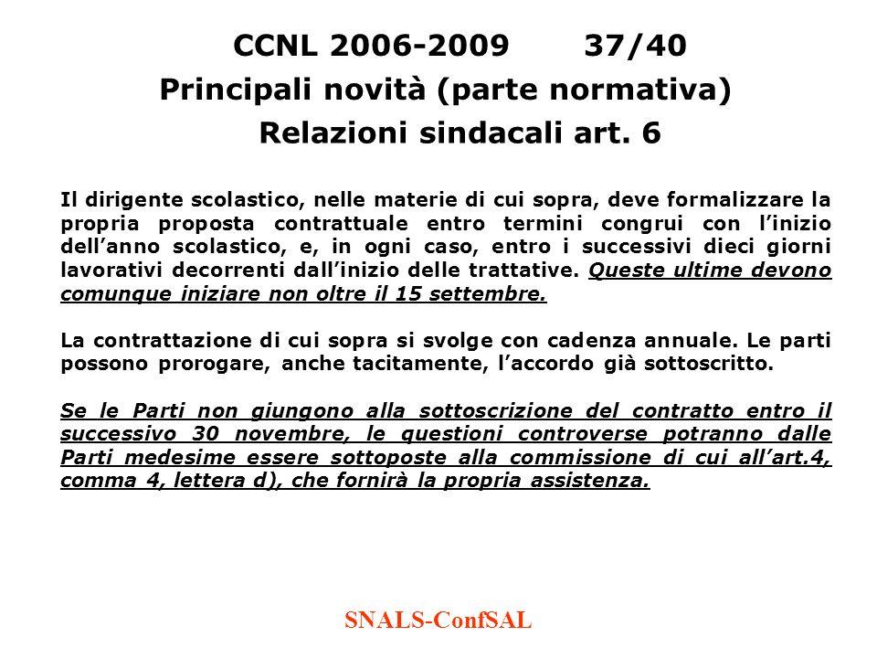 SNALS-ConfSAL CCNL 2006-200937/40 Principali novità (parte normativa) Relazioni sindacali art. 6 Il dirigente scolastico, nelle materie di cui sopra,