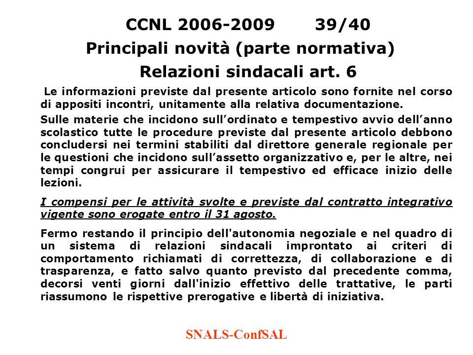 SNALS-ConfSAL CCNL 2006-200939/40 Principali novità (parte normativa) Relazioni sindacali art. 6 Le informazioni previste dal presente articolo sono f