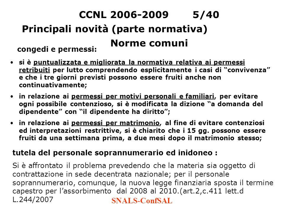 SNALS-ConfSAL CCNL 2006-20095/40 Principali novità (parte normativa) Norme comuni congedi e permessi: si è puntualizzata e migliorata la normativa rel