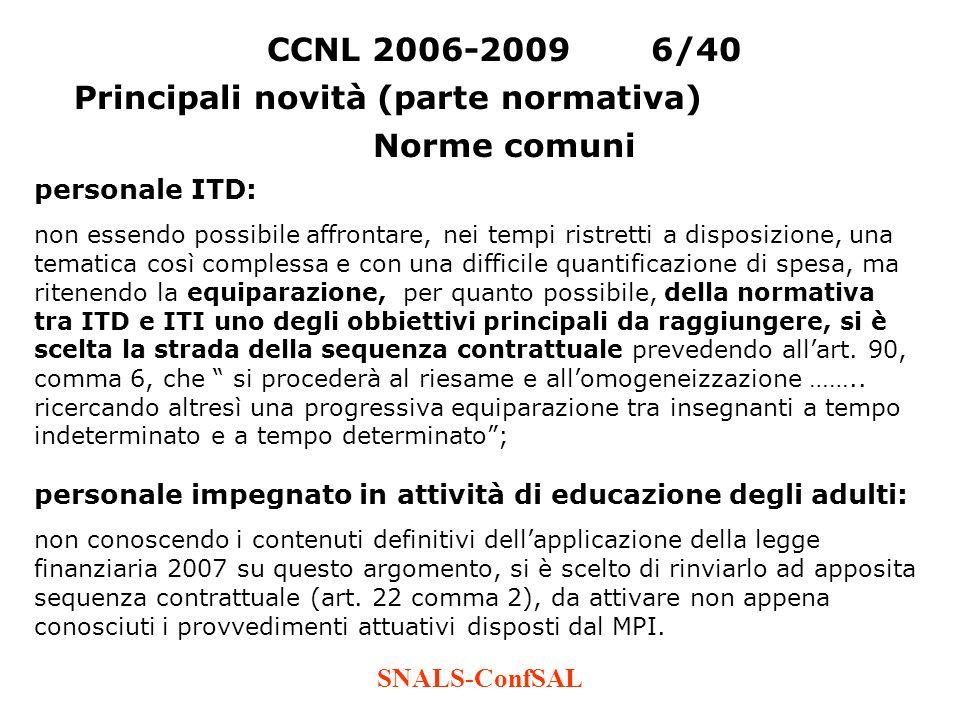 SNALS-ConfSAL CCNL 2006-20096/40 Principali novità (parte normativa) Norme comuni personale ITD: non essendo possibile affrontare, nei tempi ristretti
