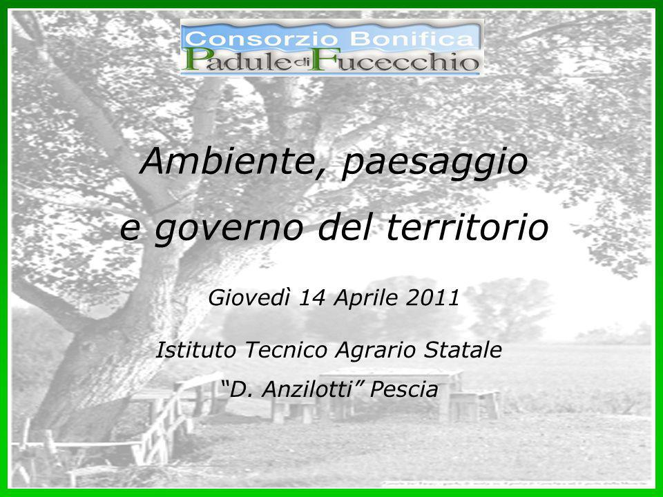 Giovedì 14 Aprile 2011 Ambiente, paesaggio e governo del territorio Istituto Tecnico Agrario Statale D.