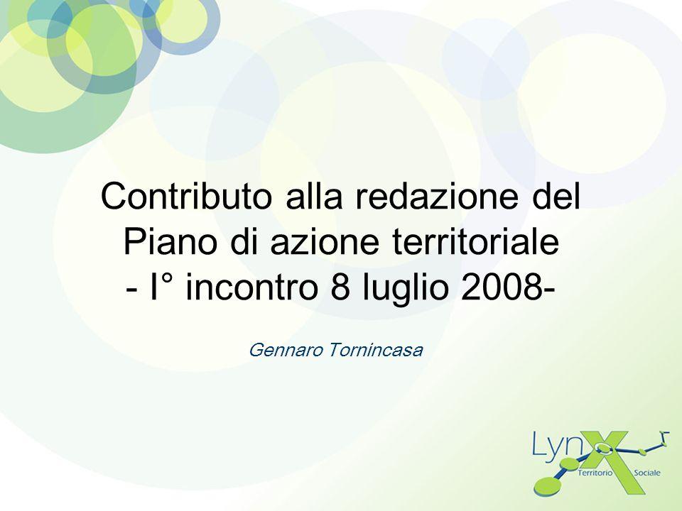 Contributo alla redazione del Piano di azione territoriale - I° incontro 8 luglio 2008- Gennaro Tornincasa