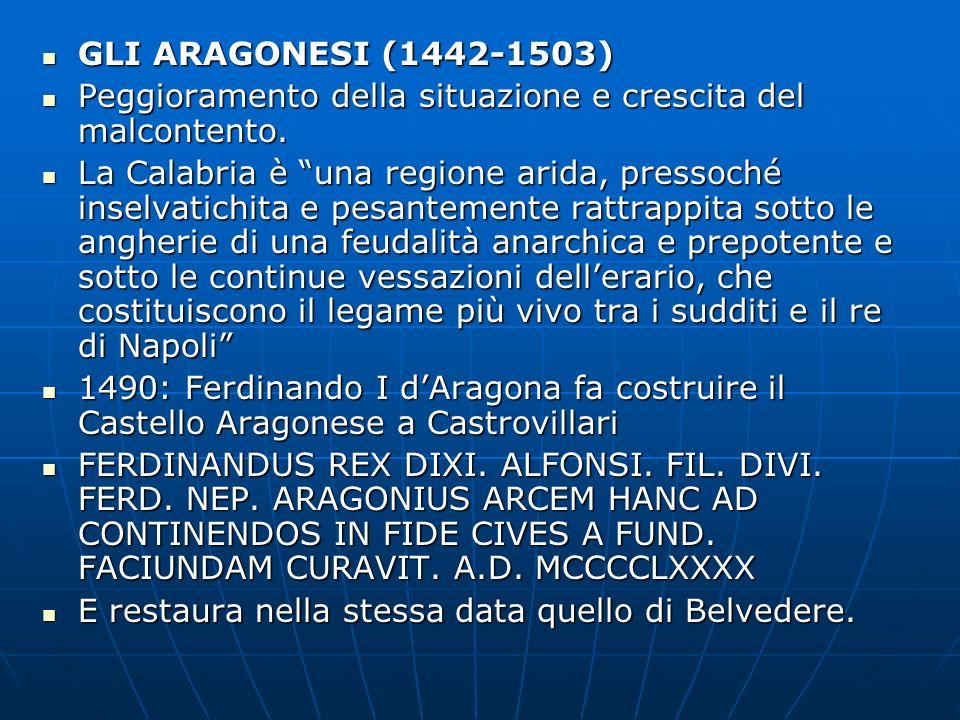 GLI ARAGONESI (1442-1503) GLI ARAGONESI (1442-1503) Peggioramento della situazione e crescita del malcontento. Peggioramento della situazione e cresci
