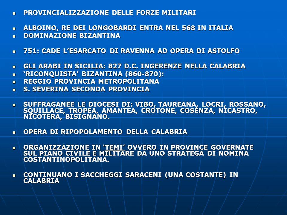 PROVINCIALIZZAZIONE DELLE FORZE MILITARI PROVINCIALIZZAZIONE DELLE FORZE MILITARI ALBOINO, RE DEI LONGOBARDI ENTRA NEL 568 IN ITALIA ALBOINO, RE DEI L