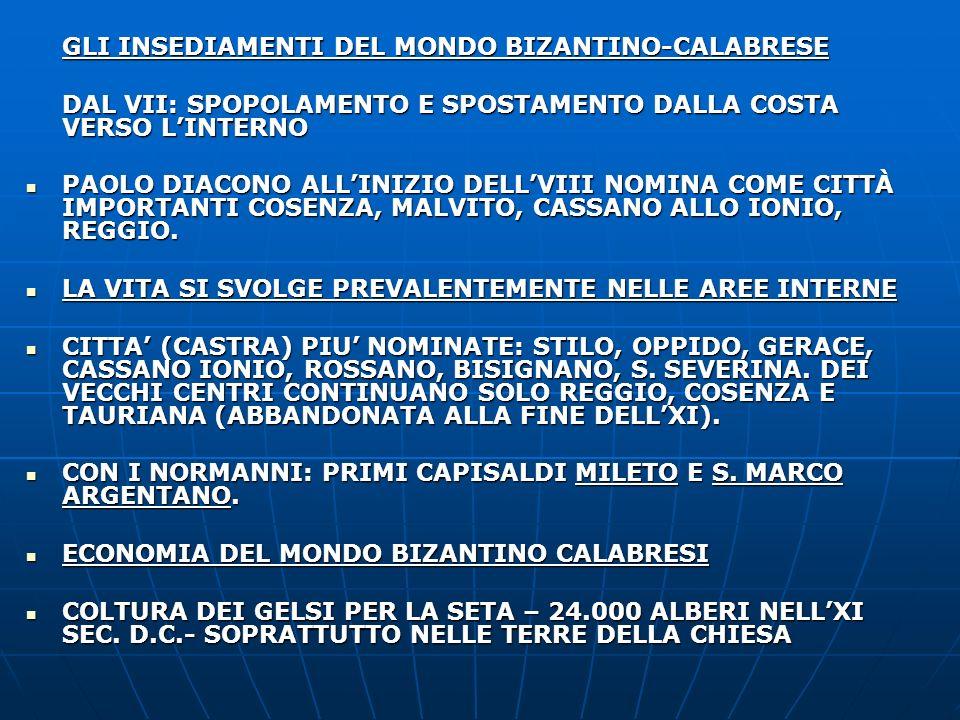 GLI INSEDIAMENTI DEL MONDO BIZANTINO-CALABRESE DAL VII: SPOPOLAMENTO E SPOSTAMENTO DALLA COSTA VERSO LINTERNO PAOLO DIACONO ALLINIZIO DELLVIII NOMINA