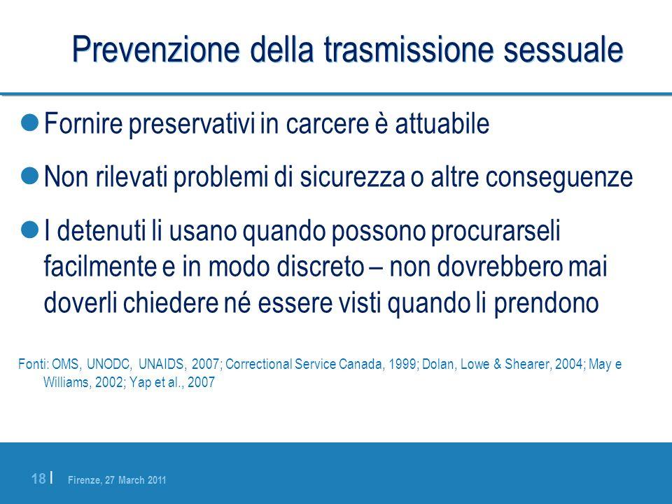 Firenze, 27 March 2011 18 | Prevenzione della trasmissione sessuale Fornire preservativi in carcere è attuabile Non rilevati problemi di sicurezza o a