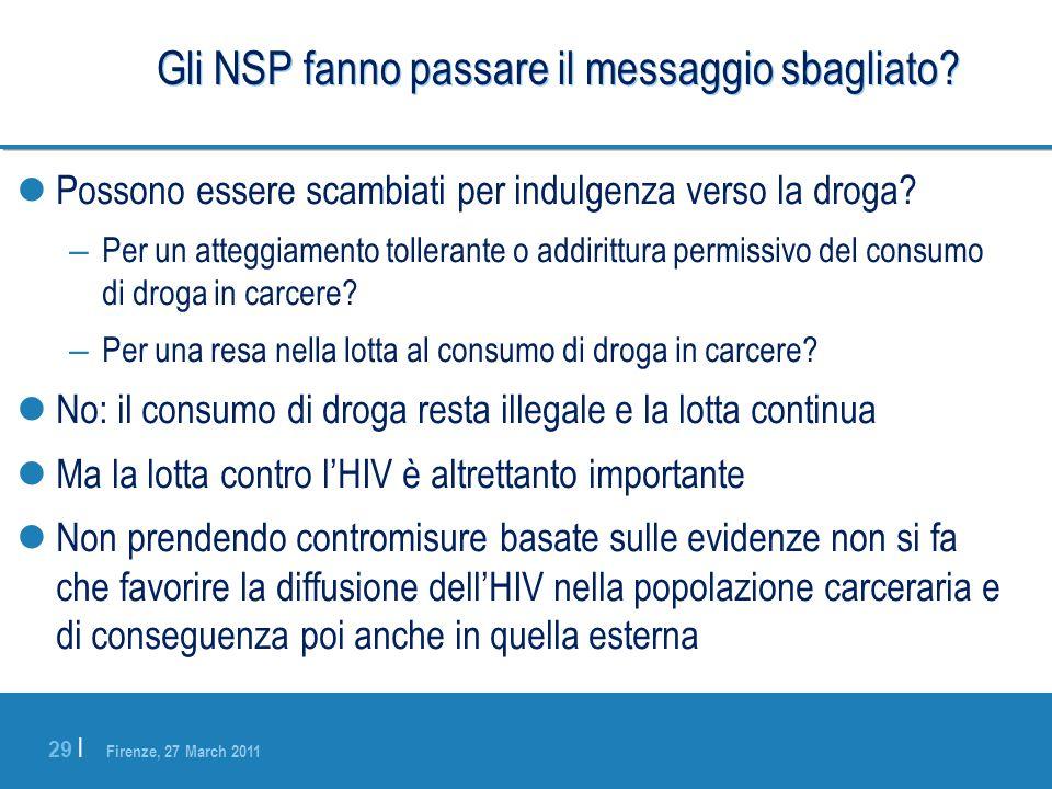 Firenze, 27 March 2011 29 | Gli NSP fanno passare il messaggio sbagliato? Possono essere scambiati per indulgenza verso la droga? – Per un atteggiamen