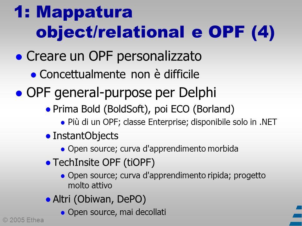 © 2005 Ethea 2: InstantObjects come OPF (1) I pregi principali di InstantObjects...