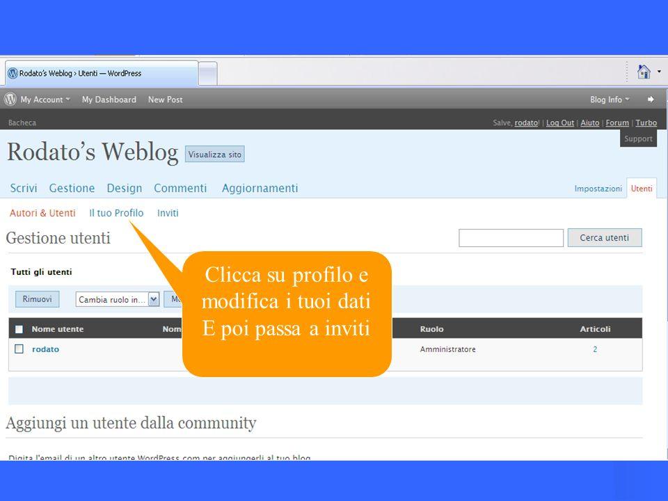 Clicca su profilo e modifica i tuoi dati E poi passa a inviti
