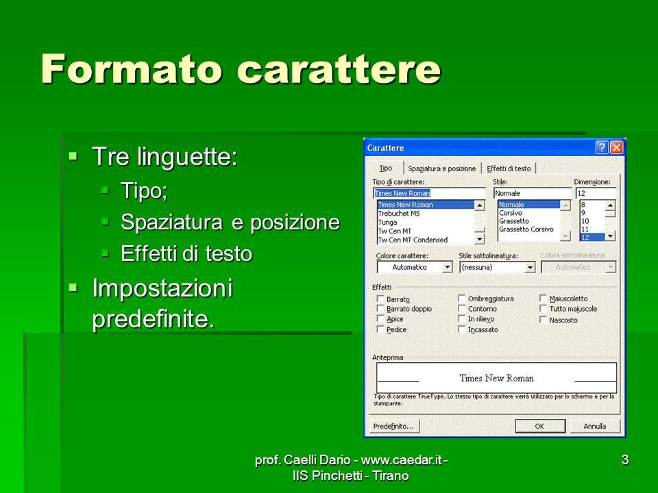 prof.Caelli Dario - www.caedar.it - IIS Pinchetti - Tirano 4 Formato carattere Tipi di carattere.