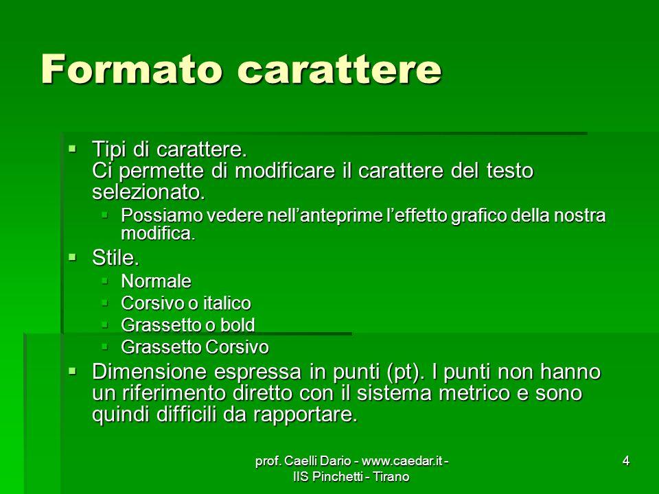 prof. Caelli Dario - www.caedar.it - IIS Pinchetti - Tirano 4 Formato carattere Tipi di carattere.
