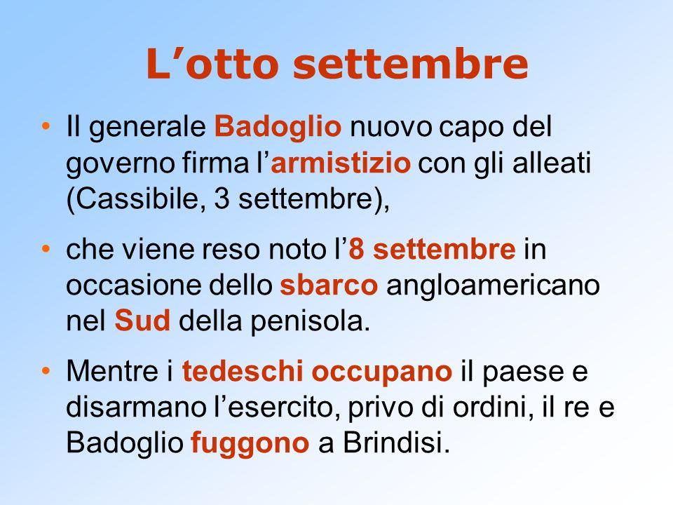 Lotto settembre Il generale Badoglio nuovo capo del governo firma larmistizio con gli alleati (Cassibile, 3 settembre), che viene reso noto l8 settemb