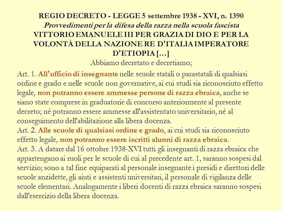 REGIO DECRETO - LEGGE 5 settembre 1938 - XVI, n. 1390 Provvedimenti per la difesa della razza nella scuola fascista VITTORIO EMANUELE III PER GRAZIA D