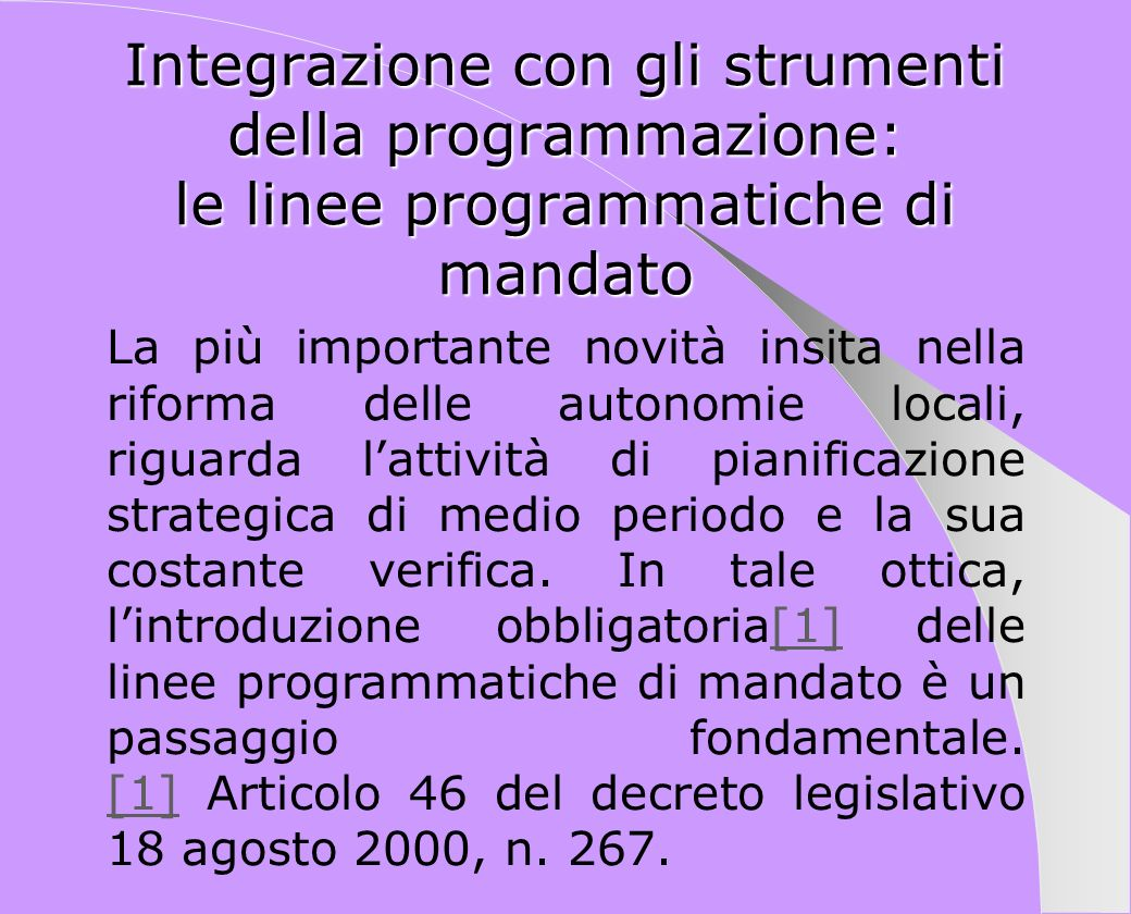 Integrazione con gli strumenti della programmazione: le linee programmatiche di mandato La più importante novità insita nella riforma delle autonomie