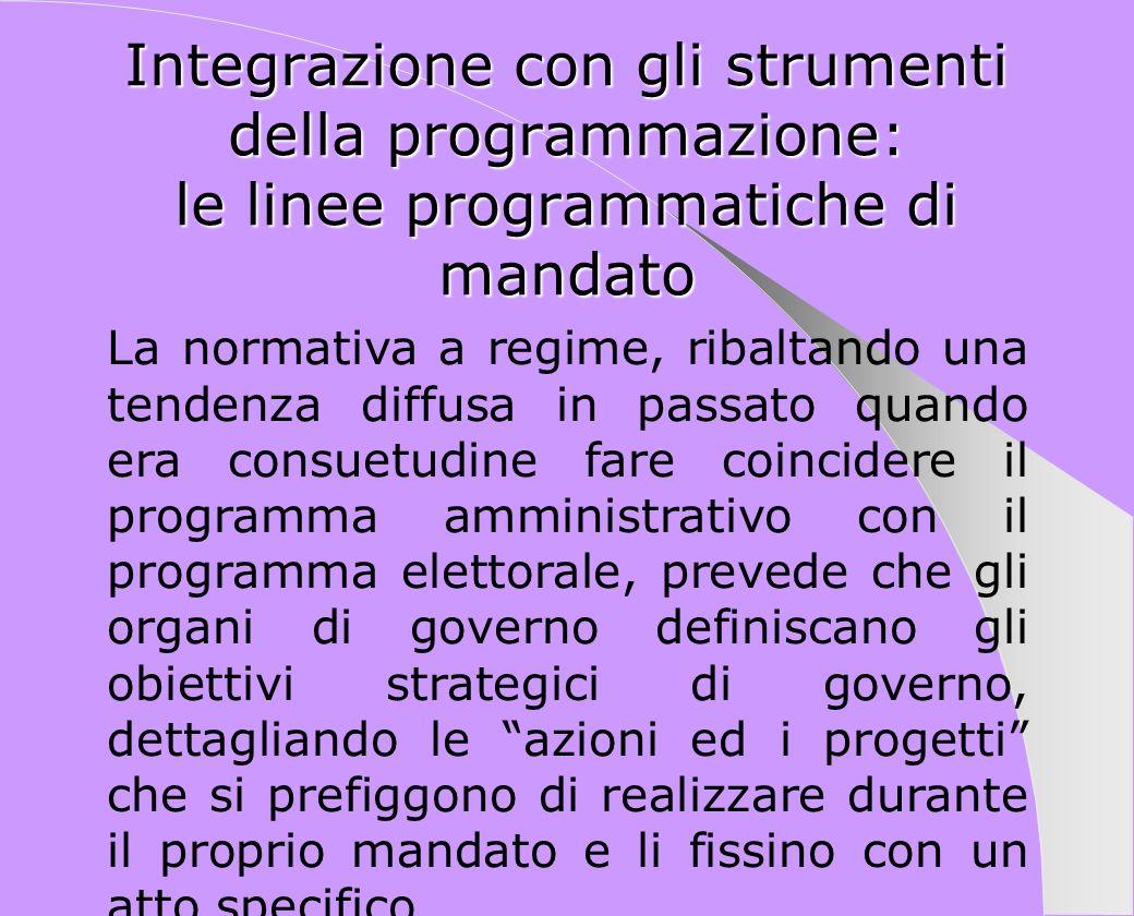 Integrazione con gli strumenti della programmazione: le linee programmatiche di mandato La normativa a regime, ribaltando una tendenza diffusa in pass