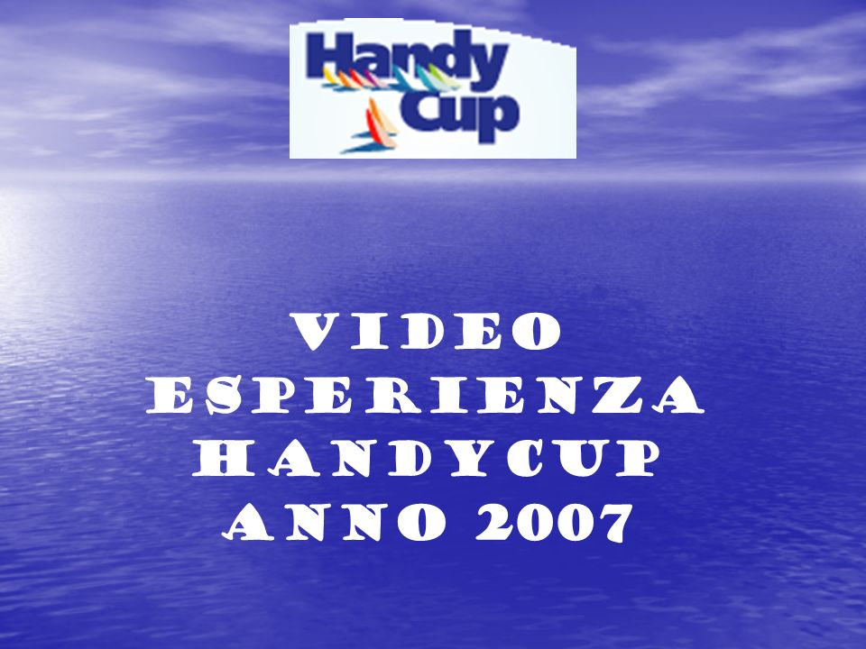 Video Esperienza HandyCup Anno 2007