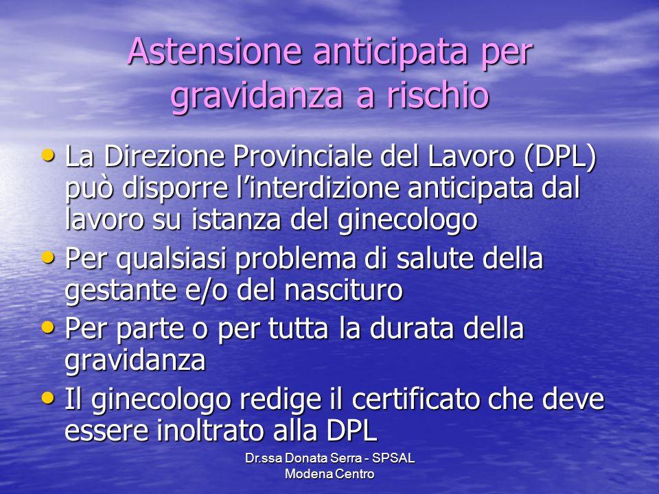 Dr.ssa Donata Serra - SPSAL Modena Centro Astensione anticipata per gravidanza a rischio La Direzione Provinciale del Lavoro (DPL) può disporre linter