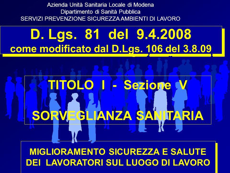 1 D. Lgs. 81 del 9.4.2008 come modificato dal D.Lgs. 106 del 3.8.09 MIGLIORAMENTO SICUREZZA E SALUTE DEI LAVORATORI SUL LUOGO DI LAVORO MIGLIORAMENTO