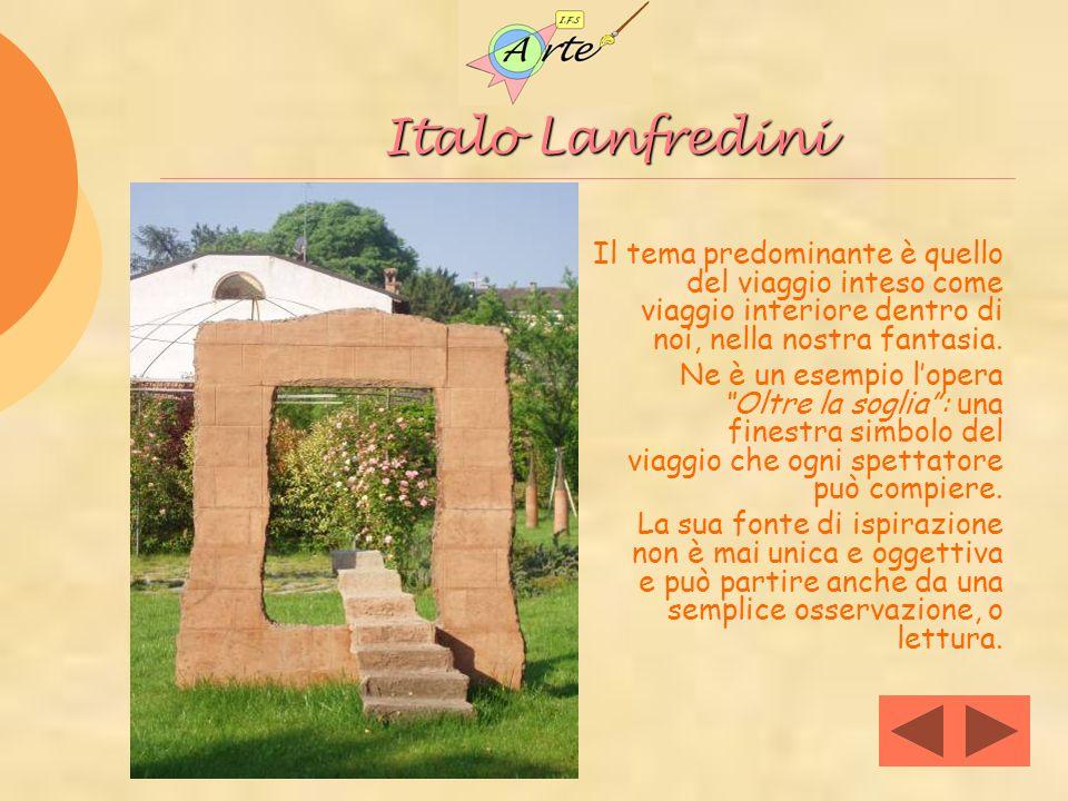Italo Lanfredini Italo Lanfredini Il tema predominante è quello del viaggio inteso come viaggio interiore dentro di noi, nella nostra fantasia. Ne è u