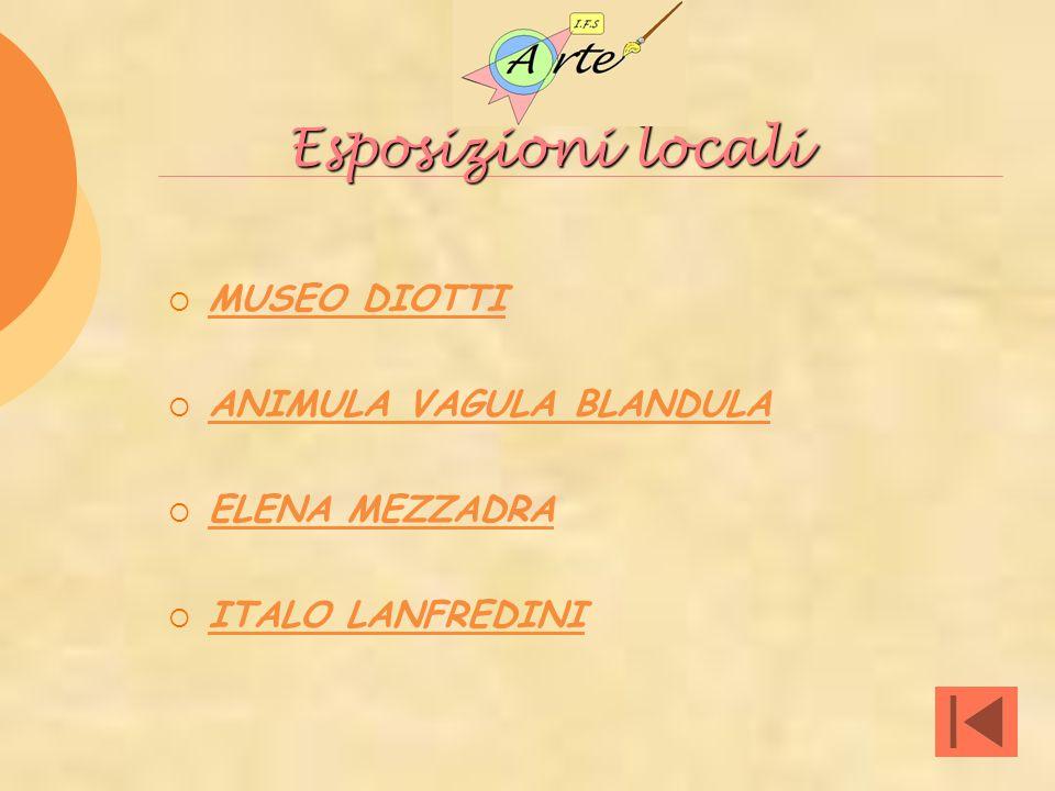 Esposizioni locali MUSEO DIOTTI ANIMULA VAGULA BLANDULA ELENA MEZZADRA ITALO LANFREDINI