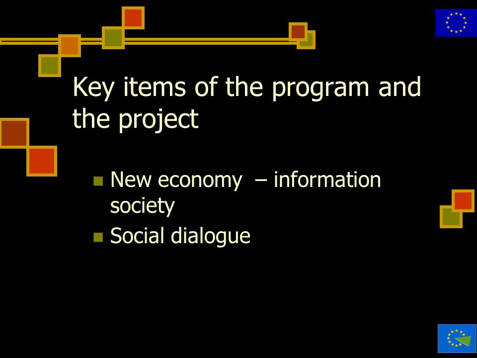 Key items of the program and the project New economy – information society Social dialogue