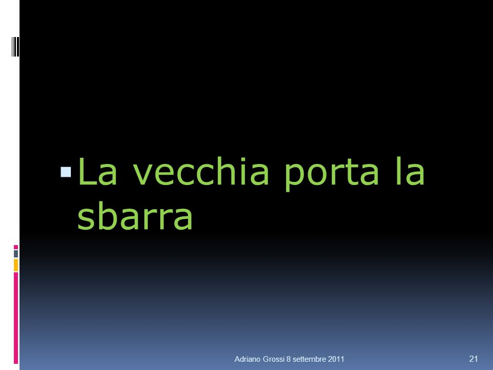 La vecchia porta la sbarra Adriano Grossi 8 settembre 2011 21